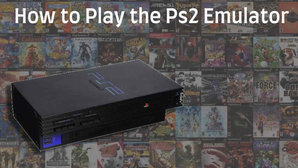 Tutorial: How to Play Ps2 Emulator
